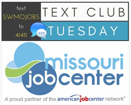 Text Club Tuesday. Missouri Job Center. A proud partner of the American Job Center Network.