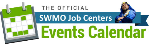 The Official S.W.M.O. Job Centers Events Calendar