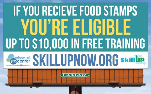 Billboard for Skill Up and Missouri Job Center. If you receive food stamps you are eligible up to $10,000 in free training.