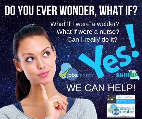 Do you ever wonder, what if? What if I were a welder? What if I were a nurse? Can I really do it? Yes! We can help!