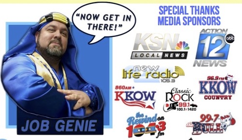 "Job Genie says ""Now get in there!"" Special thanks media sponsors: K.S.N. Local News, A.B.C. Action 12 News, New Life Radio, K.K.O.W., Classic Rock 99.1, The Rewind on 104.3 F.M., 99.7 The Bull"